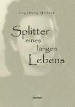 Hölzer, Ingeburg Splitter eines langen Lebens
