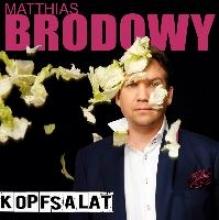 Brodowy, Matthias Kopfsalat