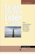 Hoffmann, Theo Es geht um dein Leben - wähle!