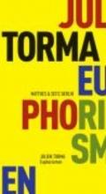 Torma, Julien Euphorismen