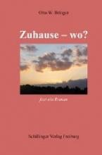 Bringer, Otto W. Zuhause - wo?