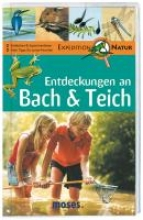 Gorgas, Martina Expedition Natur. Entdeckungen an Bach & Teich