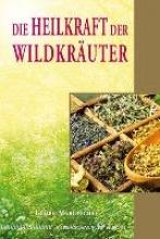 Marutschke, Georg Die Heilkraft der Wildkräuter