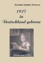 Schindler-Weckesser, Rosemarie 1927 in Deutschland geboren