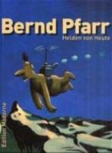 Pfarr, Bernd Helden von heute