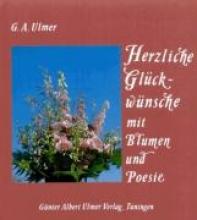 Ulmer, Günter Albert Herzliche Glückwünsche mit Blumen und Poesie