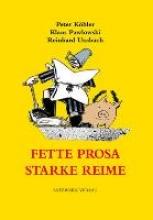 Köhler, Peter Fette Prosa, starke Reime
