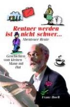 Hoeß, Franz Rentner werden ist nicht schwer ...