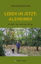 Kretschel, Hartmut Leben im Jetzt: Alzheimer