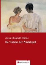 Hahne, Anna Elisabeth Der Schrei der Nachtigall