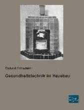 Schachner, Richard Gesundheitstechnik im Hausbau