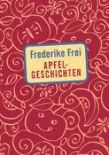Frei, Frederike Apfelgeschichten