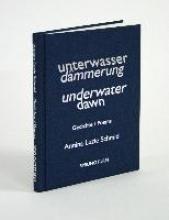 Schmid, Annina Luzie Unterwasserdmmerung Underwaterdawn