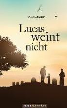 Maurer, Marc Lucas weint nicht