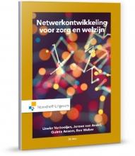 Lineke  Verkooijen, Jeroen van Andel, Quinta  Ansem, Ron  Weber Netwerkontwikkeling voor zorg en welzijn