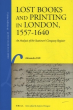 Alexandra Hill , Lost Books and Printing in London, 1557-1640