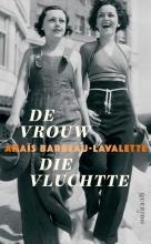 Anaïs  Barbeau-Lavalette De vrouw die vluchtte
