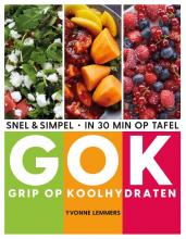Yvonne Lemmers , Grip op koolhydraten - snel & simpel, in 30 minuten op tafel