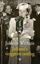 Jolande  Withuis Juliana`s vergeten oorlog