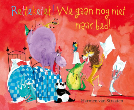 Harmen van Straaten Retteketet! We gaan nog niet naar bed!