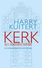Harry  Kuitert Kerk als constructiefout