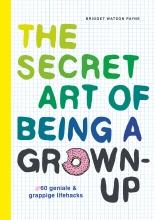 Bridget Watson Payne , The secret art of being a grown-up