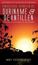 Bert Oosterhout , Fantastische verhalen uit Suriname en de Antillen