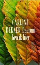 Carline  Dekker Daarom ben ik hier