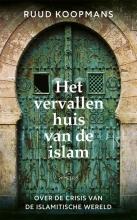 Ruud  Koopmans Het vervallen huis van de islam