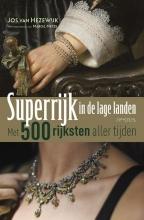 Marcel  Metze Jos van Hezewijk, Superrijk in de lage landen