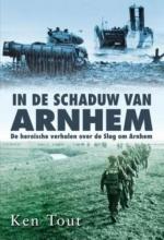 Ken Tout, In de schaduw van Arnhem