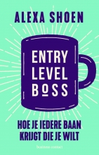 Alexa Shoen , Entry Level Boss