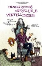 Tiny Fisscher Pieter Feller, Meneer Victors vreselijke vertellingen