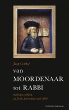 Jaap  Colthof Van moordenaar tot rabbi