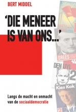 Bert  Middel Die meneer is van ons...