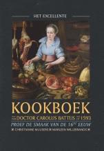 Alexandra van Dongen Marleen Willebrands  Christianne Muusers, Het excellente kookboek van doctor Carolus Battus uit 1593