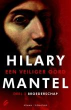 Hilary  Mantel Een veiliger oord 3 : Broederschap