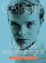 Truman  Capote Waar de wereld begint