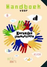 Wouter van der Toorn Leendert de Jong  Arie Kok, Handboek voor kerkelijke communicatie