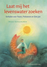 I.  Verschuren, R.  Heuninck Laat mij het levenswater zoeken