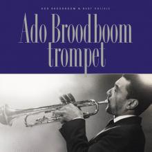 Ado  Broodboom, Bert  Vuijsje Ado Broodboom trompet