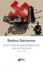Bettine  Siertsema Eerste Nederlandse getuigenissen van de Holocaust
