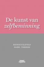 Reinoud Eleveld Isabel Timmers, De kunst van zelfbeminning