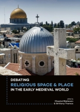 , Debating religious space and place in the early medieval world c. ad 300-1000