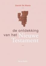 Daniel De Waele , De ontdekking van het Nieuwe Testament