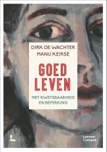 Manu Keirse Dirk De Wachter, Goed leven