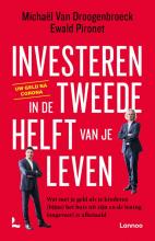 Ewald Pironet Michaël Van Droogenbroeck, Investeren in de tweede helft van je leven