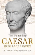 Tom  Buijtendorp Caesar in de Lage Landen