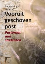 Huttenga  Ton Vooruitgeschoven post