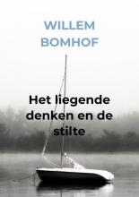 Willem Bomhof , Het liegende denken en de stilte